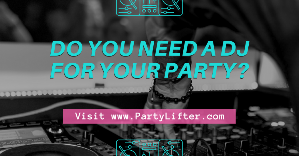 Do you need a DJ for your party?