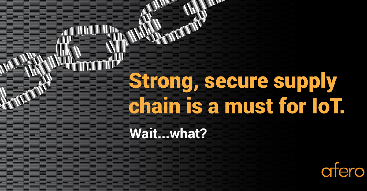Secure supply chain is a must for IoT