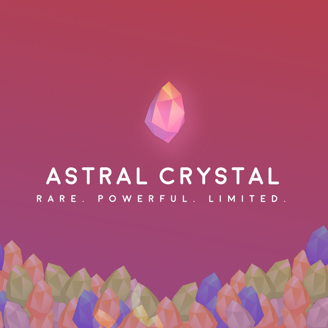 The Astral crystal is the most powerful crystal and is limited.